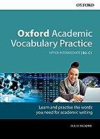 Oxford Academic Vocabulary Practice: Upper-Intermediate B2-C1: With Key