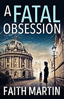 A Fatal Obsession: A gripping mystery perfect for all crime fiction readers by [Martin, Faith]