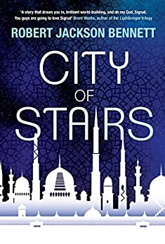 City of Stairs: the first in the epic Divine Cities trilogy (The Divine Cities Book 1) by [Bennett, Robert Jackson]