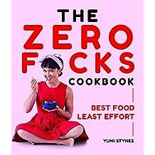 Zero Fucks Cookbook, The
