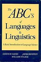 ABC's of Languages and Linguistics: A Practical Primer to Language Science (Language - Professional Resources)