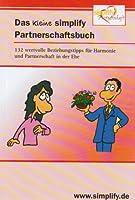 Das kleine simplify Partnerschaftsbuch: 155 wertvolle Beziehungstipps fuer Harmonie und Partnerschaft in der Ehe