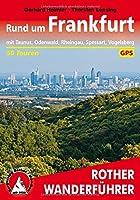 Rund um Frankfurt: mit Taunus, Odenwald, Rheingau, Spessart, Vogelsberg. 50 Touren. Mit GPS-Tracks