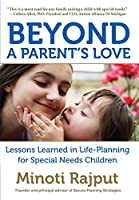 Beyond a Parent's Love: Lessons Learned in Life-Planning for Special Needs Children