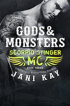 Gods & Monsters ~ Jani Kay (Scorpio Stinger MC Book 3) by [Kay, Jani]