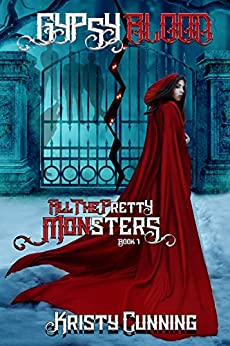 Gypsy Blood (All The Pretty Monsters Book 1) by [Cunning, Kristy]