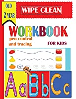 wipe clean workbook  pen control and tracing for kids old 2 year: A Magical  Activity Workbook for Beginning Readers , Coloring, Dot to Dot, Shapes,letters,maze,mathematical maze, Numbers 1-14,and More