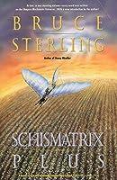 Schismatrix Plus (Complete Shapers-Mechanists Universe) by Bruce Sterling(1996-12-01)