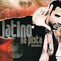 Latino Na Pista [Remixes]