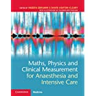 Maths, Physics and Clinical Measurement for Anaesthesia and Intensive Care (English Edition)
