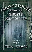 Ghost Stories from the Ghosts' Point of View, Vol. 3