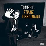 Tonight: Franz Ferdinand: Special Edition