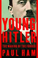 Young Hitler: The Making of the Fuehrer