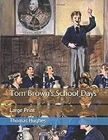 Tom Brown's School Days: Large Print
