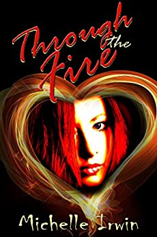 Through the Fire (Daughter of Fire Book 1) by [Irwin, Michelle]