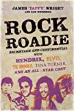 Rock Roadie: Backstage and Confidential with Hendrix, Elvis, the