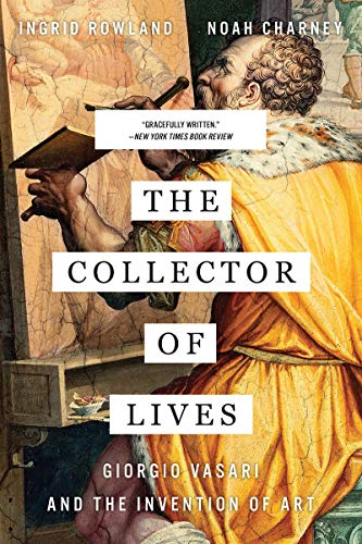 Download The Collector of Lives: Giorgio Vasari and the Invention of Art 0393356361