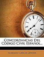 Concordancias Del Código Civil Español...