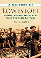 A Century of Lowestoft (Century of South of England)