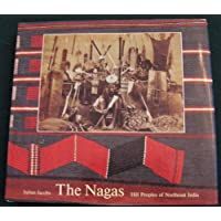 The Nagas: Hill Peoples of Northeast India : Society, Culture and the Colonial Encounter
