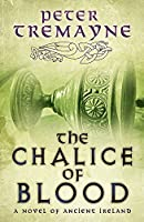 The Chalice of Blood: A Mystery of Ancient Ireland (Sister Fidelma Mysteries)