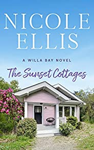 The Sunset Cottages: A Willa Bay Novel