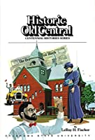 Oklahoma State University: Historic Old Central (Centennial Histories Series)