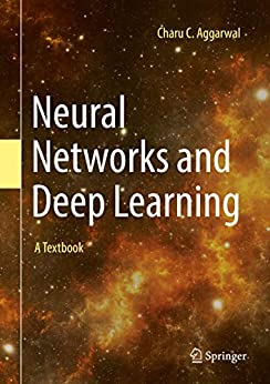 Neural Networks and Deep Learning: A Textbook by [Aggarwal, Charu C.]
