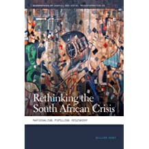 Rethinking the South African Crisis: Nationalism, Populism, Hegemony (Geographies of Justice and Social Transformation Ser.)