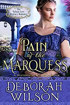 Pain of The Marquess (The Valiant Love Regency Romance) (A Historical Romance Book) by [Wilson, Deborah]