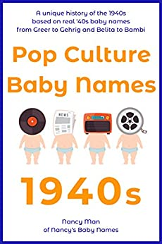 Pop Culture Baby Names: 1940s by [Man, Nancy]