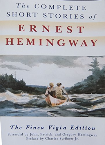 The Complete Short Stories Of Ernest Hemingway: The Finca Vigia Editionの詳細を見る