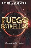 Fuego de Estrellas: Galácticamente asistido y bendecido