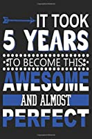 It Took 5 Years: Blank Lined Journal, Funny Happy 5th Birthday Notebook, Logbook, Diary, Perfect Gift For 5 Year Old Boys And Girls