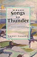 Where Songs Do Thunder