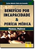 Beneficio Por Incapacidade & Pericia Medica - Manual Pratico