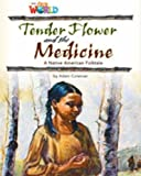 Our World Readers: Tender Flower and the Medicine: British English