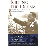 Killing the Dream: James Earl Ray and the Assassination of Martin Luther King, Jr