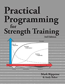 [Rippetoe, Mark, Baker, Andy]のPractical Programming for Strength Training (English Edition)