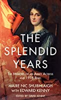 The Splendid Years: The Memoirs of an Abbey Actress and 1916 Rebel