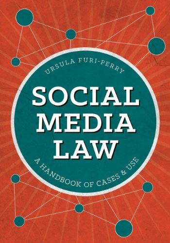 Download Social Media Law: A Handbook of Cases & Use 1627223428