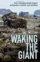 Waking the Giant: How a changing climate triggers earthquakes tsunamis and volcanoes【洋書】 [並行輸入品]