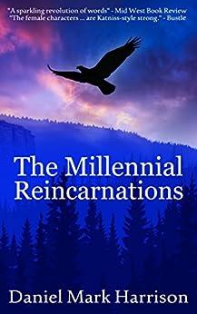 The Millennial Reincarnations (The Millennial Trilogy Book 1) by [Harrison, Daniel Mark]