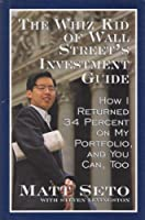 Whiz Kid of Wall Street's Investment Guide: How I Returned 34% on My Portfolio, and You Can,Too