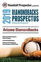 Arizona Diamondbacks, 2019: A Baseball Companion