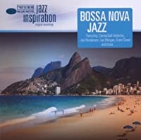 Jazz Inspiration: Bossa Nova Jazz by VARIOUS ARTISTS (2011-10-20)