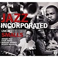 Jazz Incorporated - Live at Smalls by Jazz Incorporated (2011-05-10)