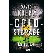 Cold Storage - Es tötet: Der Thriller vom Drehbuchautor der Jurassic Park Filme (German Edition)