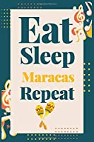 """Eat Sleep Maracas Repeat: (Diary, Musicians Notebook & Songwriting) (Journals) or Personal Use for Men - Women 