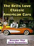 The Brits Love Classic American Cars